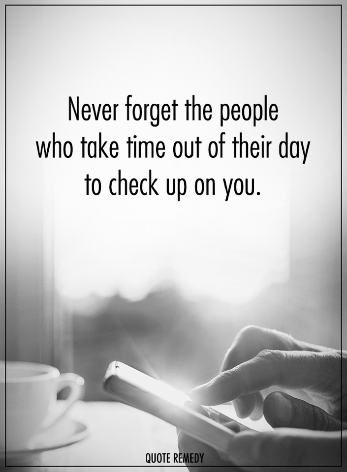 Quotes Never Forget The People Who Take Time Out Of Their Day To