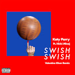 Katy Perry - Swish Swish (Valentino Khan Remix) [feat. Nicki Minaj] - Single Cover
