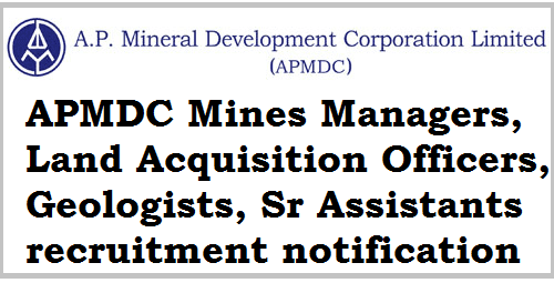 APMDC Mines Managers, Land Acquisition Officers, Geologists recruitment 2016