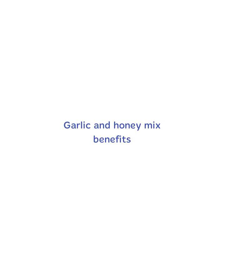 Garlic  and honey mix  benefits