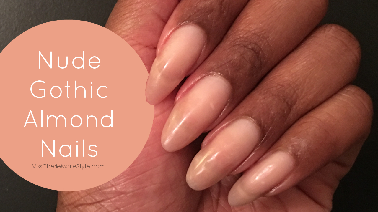MissCherieMarieStyle: Nude Gothic Almond & Russian Almond Acrylic ...
