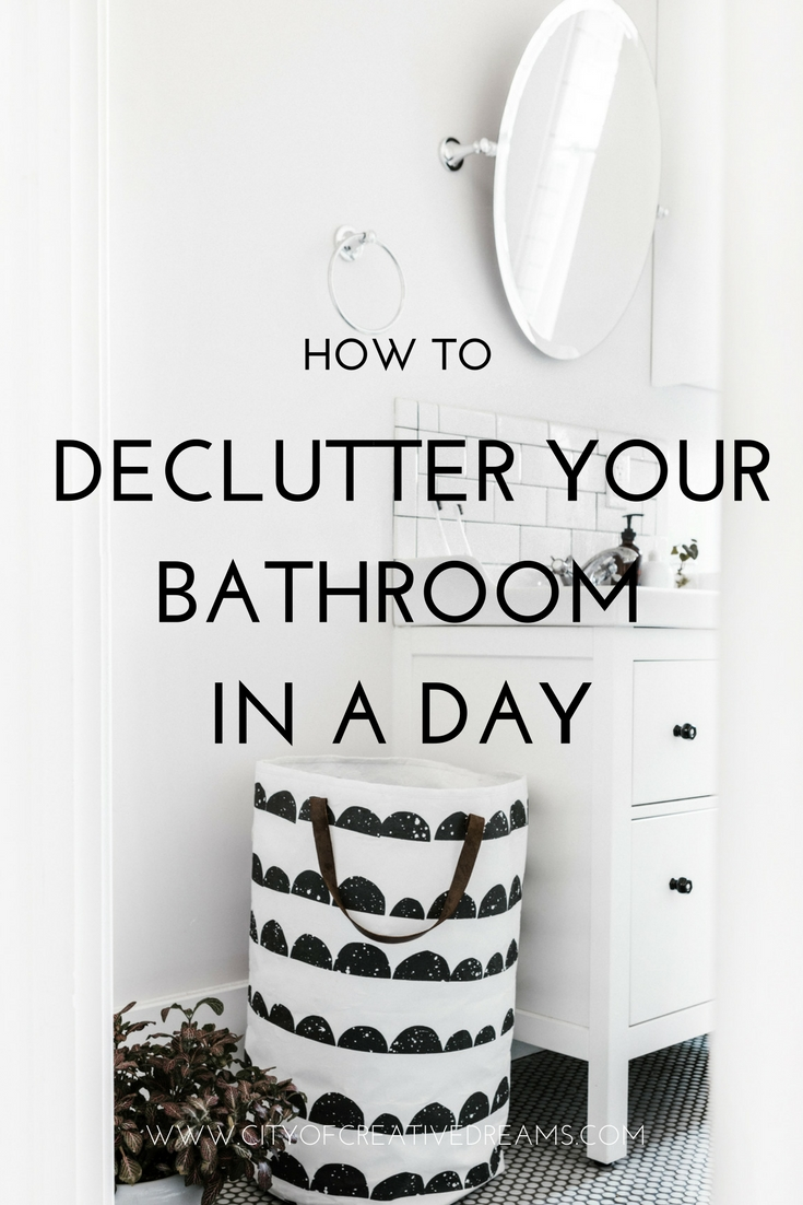 How Declutter Your Bathroom In A Day City Of Creative Dreams - Bathroom in a day