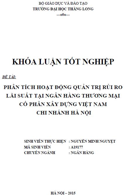 Phân tích hoạt động quản trị rủi ro lãi suất tại Ngân hàng TMCP Xây dựng Việt Nam Chi nhánh Hà Nội
