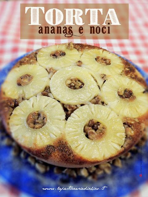 Torta ananas e noci fatta in casa