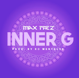 New Music: Max Prez – Inner G