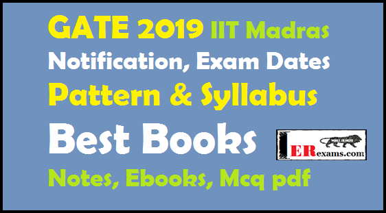 GATE 2019 IIT Madras Notification, Exam Dates, Application Form, Pattern & Syllabus, Best Books, Notes, Ebooks, Mcq pdf Download,