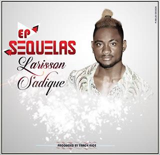 Larisson Sadique - Sequelas (EP)