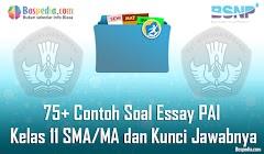 Lengkap - 75+ Contoh Soal Essay PAI Kelas 11 SMA/MA dan Kunci Jawabnya Terbaru