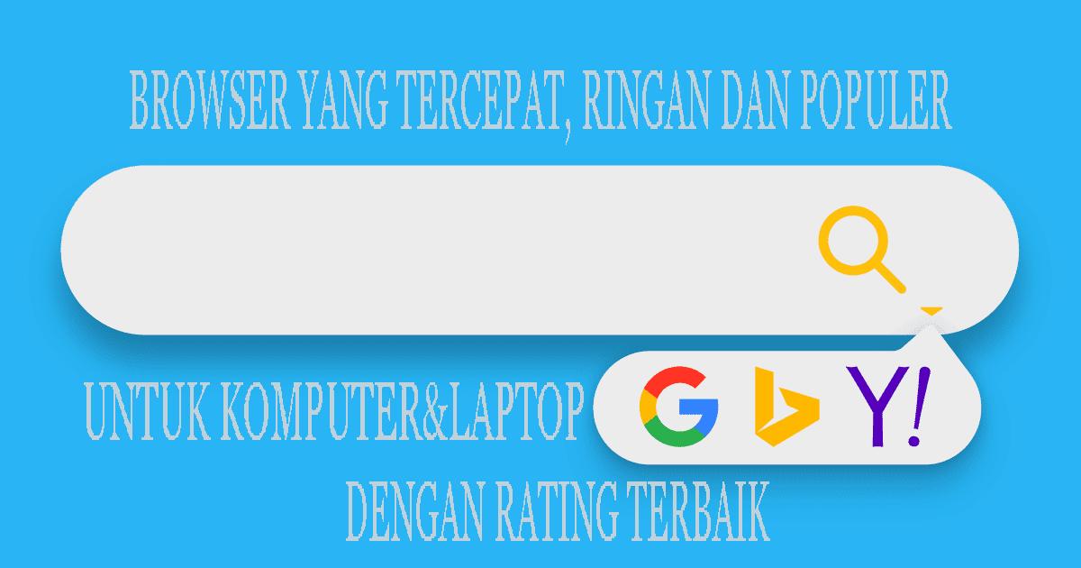 daftar browser yang populer yang sudah di susun sesuai dengan rating masyarakat