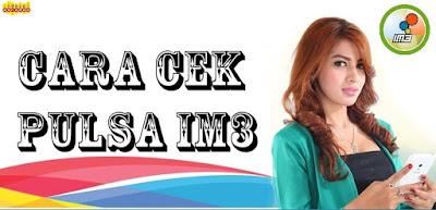 4 Cara Cek Pulsa IM3 dengan Mudah, Benar dan Akurat