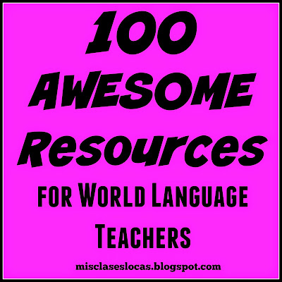 100 Resources for Spanish Class - Mis Clases Locas