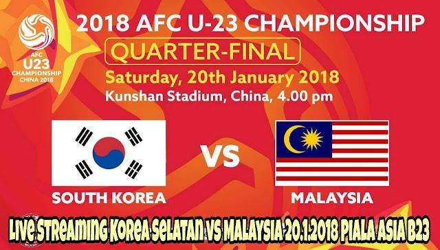 Live Streaming Korea Selatan vs Malaysia 20.1.2018 Piala Asia B23