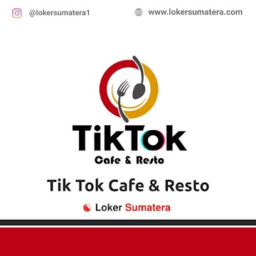 Lowongan Kerja Bengkulu: Tik Tok Cafe September 2020