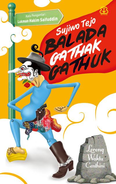 Balada Gathak Gathuk oleh Sujiwo Tejo