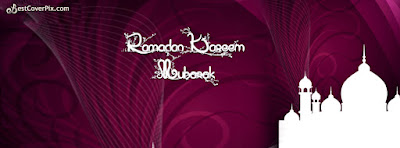 Ramadan {Ramazan} Mubarak 2017 Facebook Images and Ramadan Mubarak Facebook Cover Photos