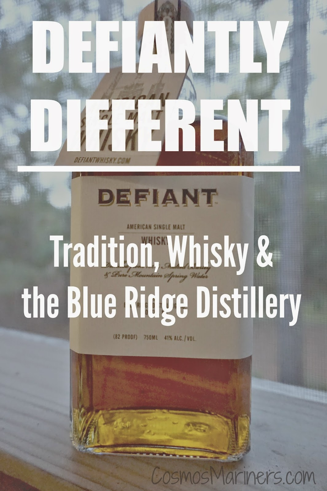Defiant Whisky, Bue Ridge Distillery, Golden Valley, NC | CosmosMariners.com