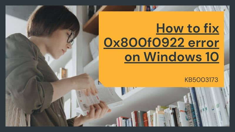 Windows 10 KB5003173 update causing error 0x800f0922 for some users