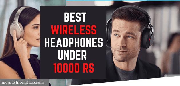 Best Wireless Headphones Under 10000 Rs in india