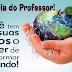 Parabéns a todos os Professores por sua dedicação, desenvolvimento da educação e do conhecimento no país