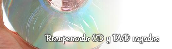 Recuperando  CD o DVD dañado