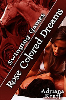https://www.amazon.com/Rose-Colored-Dreams-Swinging-Games-ebook/dp/B00WIZDGBU/ref=sr_1_1?s=books&ie=UTF8&qid=1497210377&sr=1-1&keywords=Rose+Colored+Dreams+Adriana+Kraft