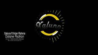 Lirik Lagu Dalane Pisahan - Xaluna ft Intan Rahma