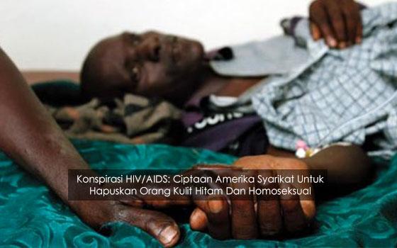 HIV/AIDS Sebenarnya Ciptaan Amerika Syarikat Untuk Hapuskan Orang Kulit Hitam Dan Homoseksual