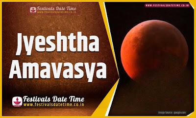 2021 Jyeshtha Amavasya Date and Time, 2021 Jyeshtha Amavasya Festival Schedule and Calendar