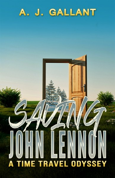 Saving John Lennon by A. J. Gallant