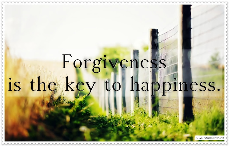 Forgiveness Is The Key To Happiness