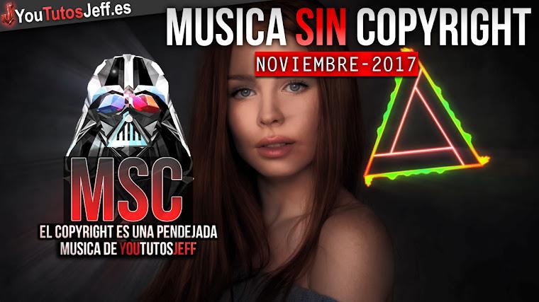 Música sin copyright | Noviembre - 2017 | ElCopyrightEsUnaPendejada