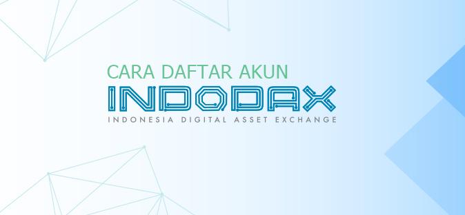 Cara Daftar Akun Indodax - Indonesia Digital Asset