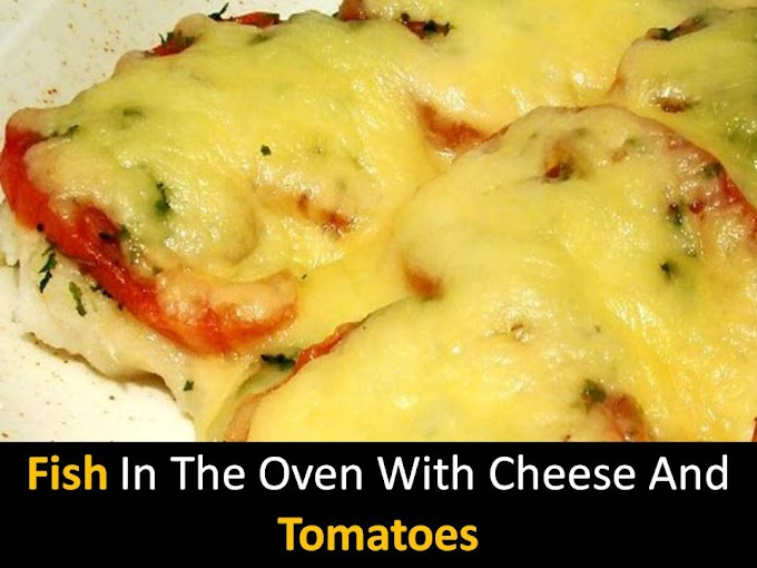 Fish in the oven with cheese and tomatoes