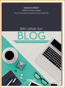 Bien Utiliser Son Blog, par Stéphane Briot (Editions Eyrolles)