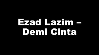 Download Lirik Lagu Ezad Lazim – Demi Cinta