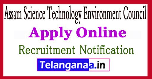 ASTEC Assam Science Technology Environment Council Recruitment Notification 2017 Apply