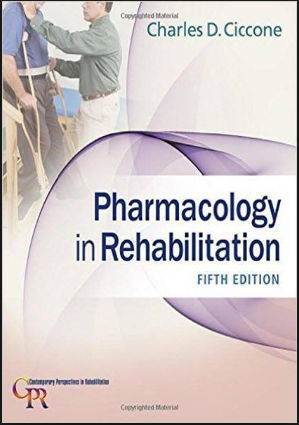 Pharmacology in Rehabilitation (Contemporary Perspectives in Rehabilitation) 5th Edition [PDF] Charles D. Ciccone