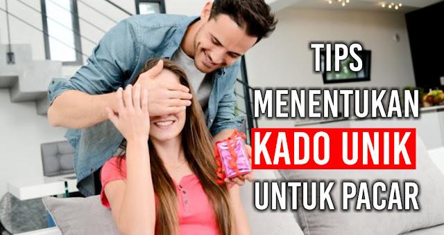 Tips Menentukan Kado Unik Untuk Pacar