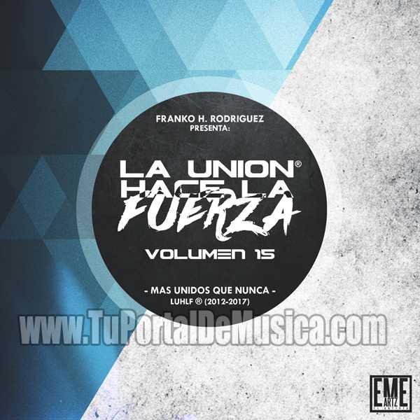 La Unión Hace La Fuerza Vol. 15 (2017)