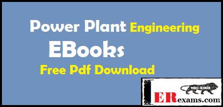 EBooks Power Plant Engineering Free Pdf Download.free pdf download Power Plant Engineering by PK Nag, Industrial Boilers and Heat Recovery Steam Generators: Design, Applications and Calculations, Power Plant Technology by M.M. EI-Wakil, Power Plant Engineering by A.K. Raja, Amit Prakash Srivastava, Manish Dwivedi, all Books Power Plant Engineering Free Pdf Download