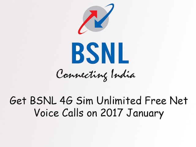 Get BSNL 4G Sim Unlimited Free Net Voice Calls on 2017 January to  Jio 4G competitor