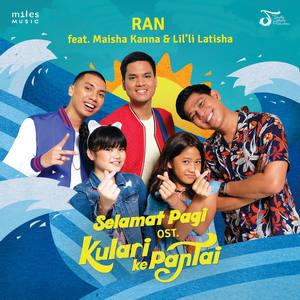 RAN - Selamat Pagi (Feat. Maisha Kanna & Lil'li Latisha)