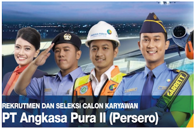 Lowogan Kerja BUMN PT Angkasa Pura II (Persero) Rekrutmen Besar-Besaran Pegawai Baru Penempatan Seluruh Indonesia