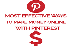 Most Effective Ways to Make Money Online With Pinterest