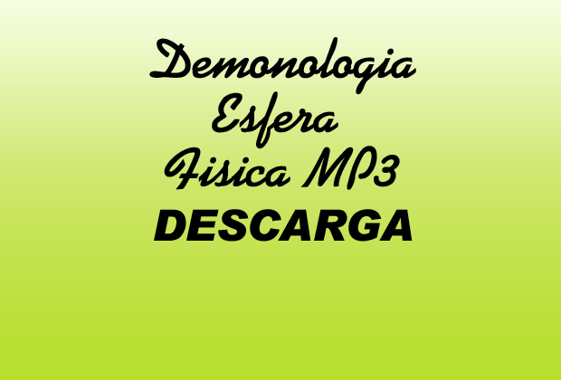 Demonologia Esfera Fisica MP3