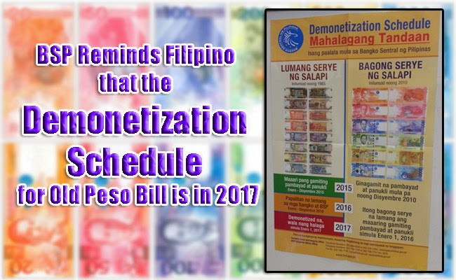 BSP Reminds Filipino that the Demonetization Schedule for Old Peso Bill is in 2017