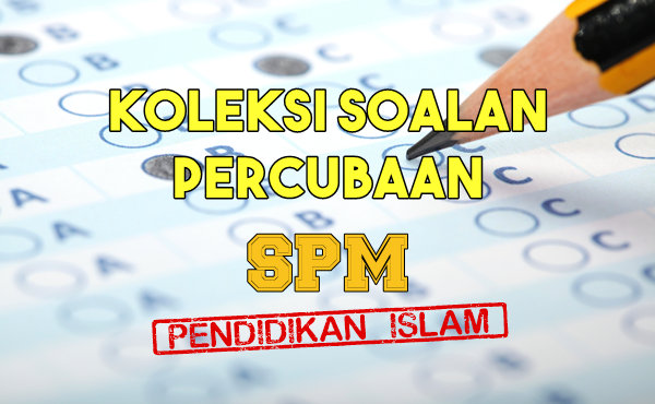 soalan percubaan trial Pendidikan Islam SPM