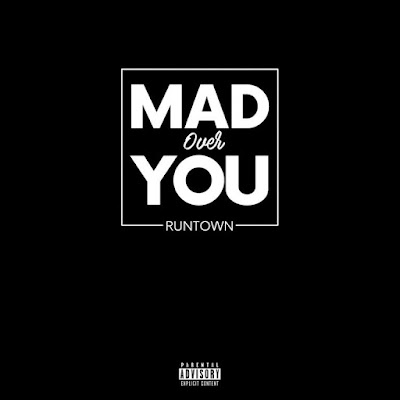 MUSIC: Runtown – 'Mad Over You'
