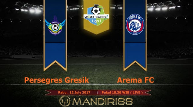 Prediksi Bola : Persegres Gresik Vs Arema FC , Rabu 12 July 2017 Pukul 18.30 WIB