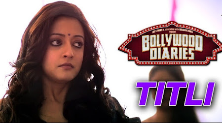 Titli Ne Saare Rang - Bollywood Diaries (2016)